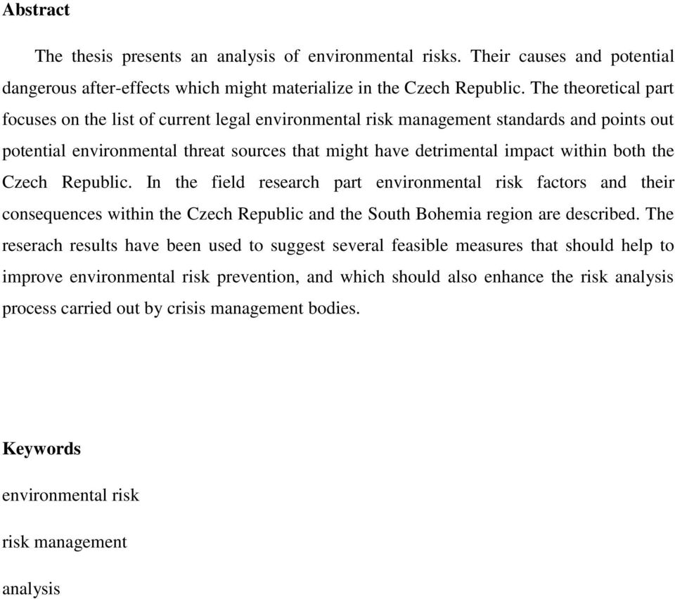 the Czech Republic. In the field research part environmental risk factors and their consequences within the Czech Republic and the South Bohemia region are described.