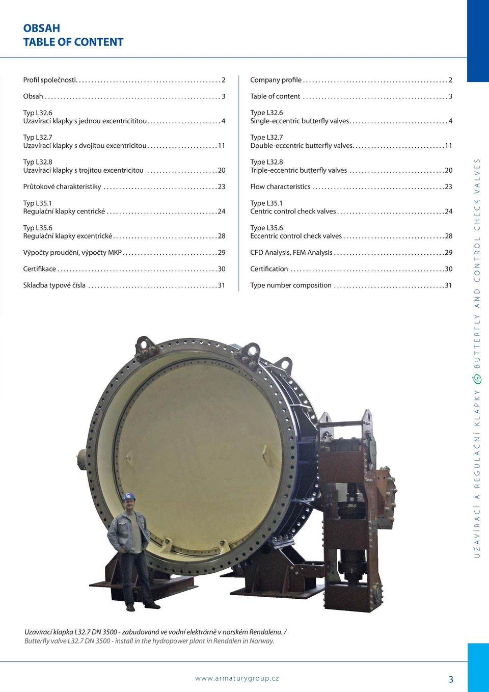 .............................................. 3 Type L32.6 Single-eccentric butterfly valves................................ 4 Type L32.7 Double-eccentric butterfly valves.............................. 11 Typ L32.
