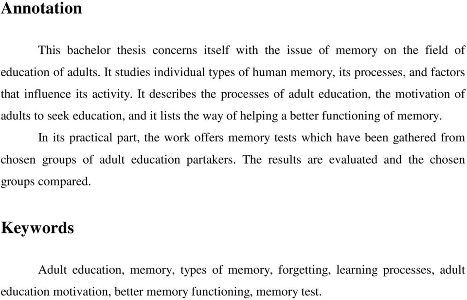 It describes the processes of adult education, the motivation of adults to seek education, and it lists the way of helping a better functioning of memory.