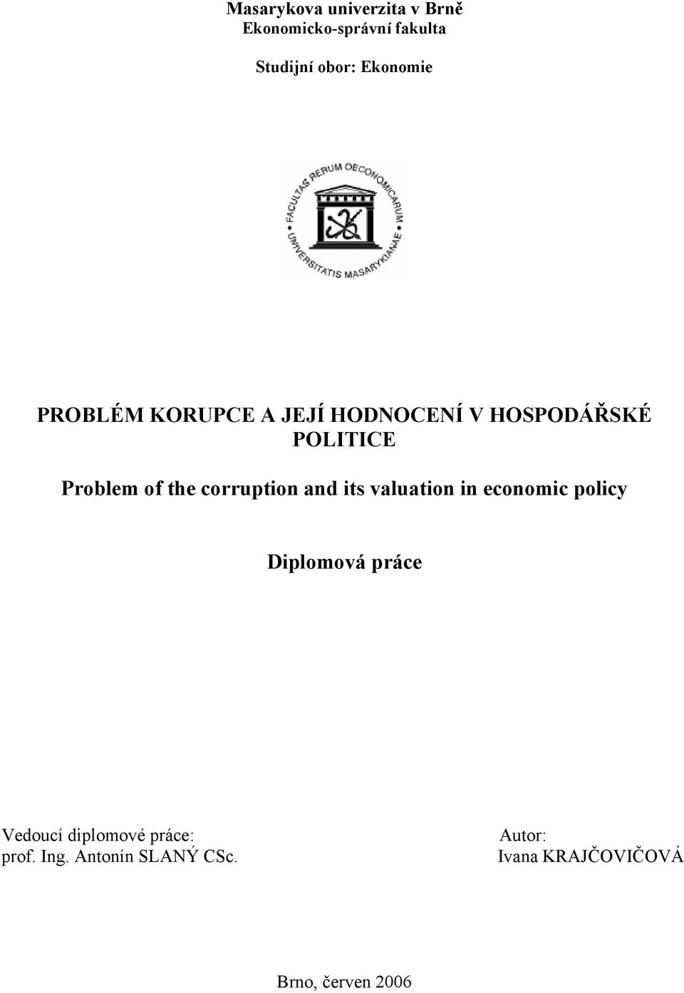 the corruption and its valuation in economic policy Diplomová práce Vedoucí