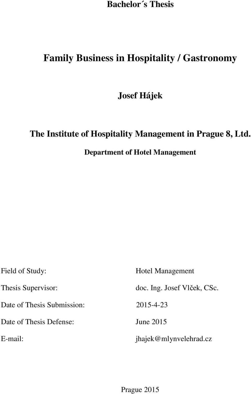 Department of Hotel Management Field of Study: Thesis Supervisor: Hotel Management doc.