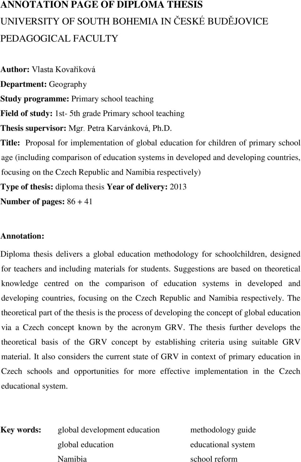 Title: Proposal for implementation of global education for children of primary school age (including comparison of education systems in developed and developing countries, focusing on the Czech