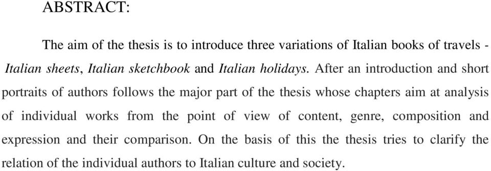 After an introduction and short portraits of authors follows the major part of the thesis whose chapters aim at analysis of