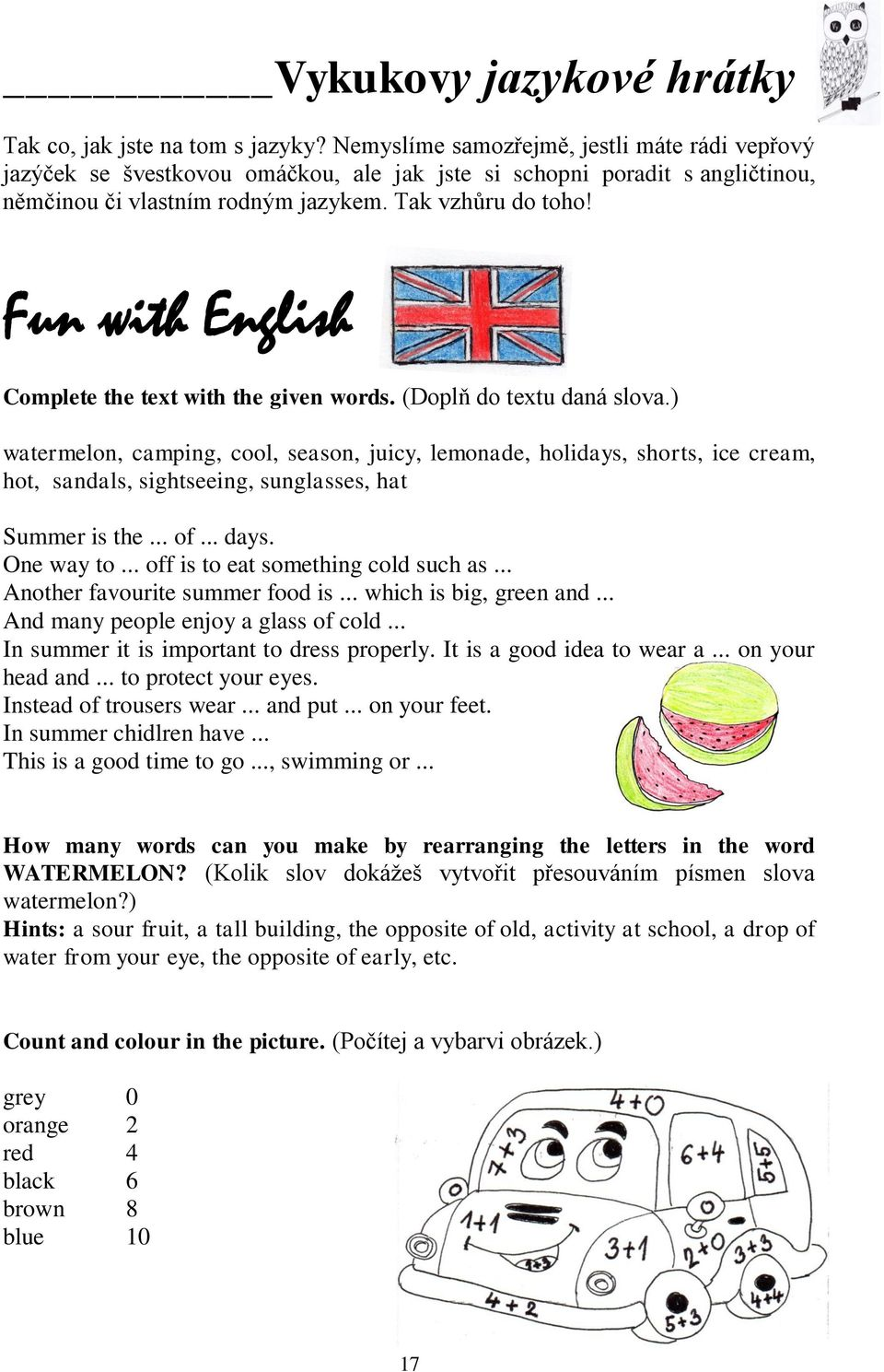 Fun with English Complete the text with the given words. (Doplň do textu daná slova.