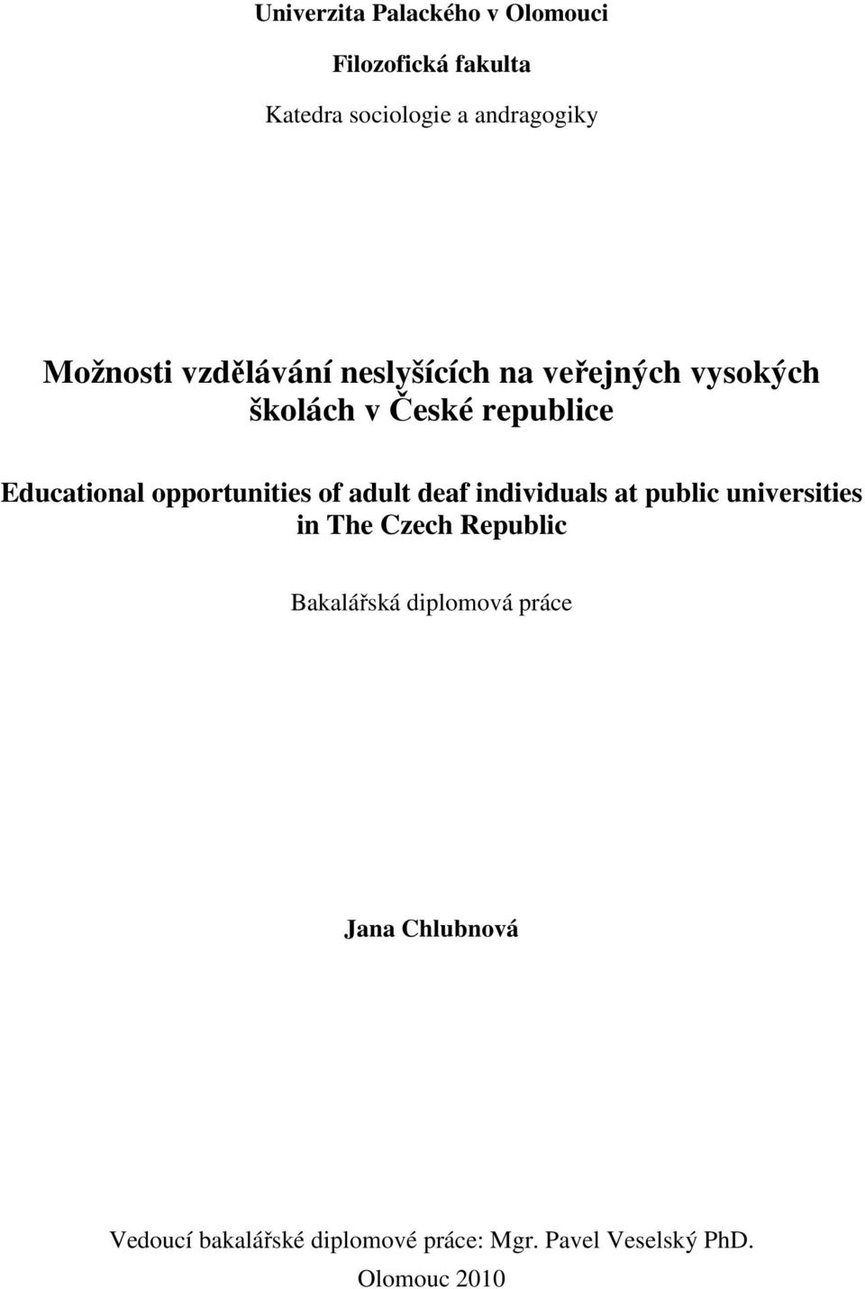 opportunities of adult deaf individuals at public universities in The Czech Republic