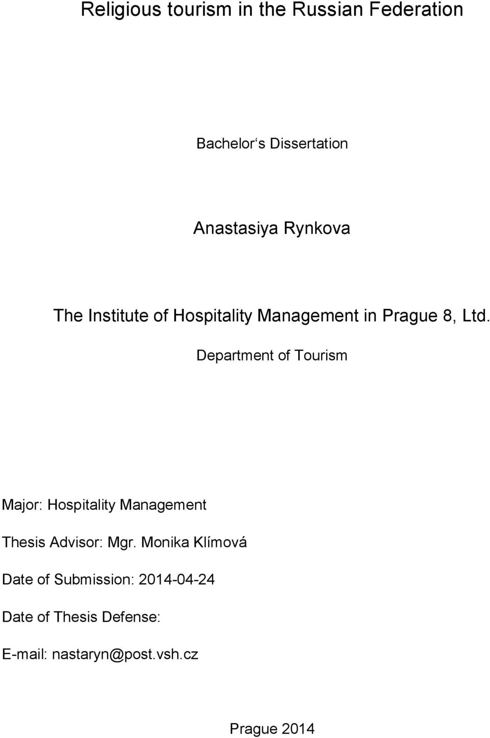 Department of Tourism Major: Hospitality Management Thesis Advisor: Mgr.