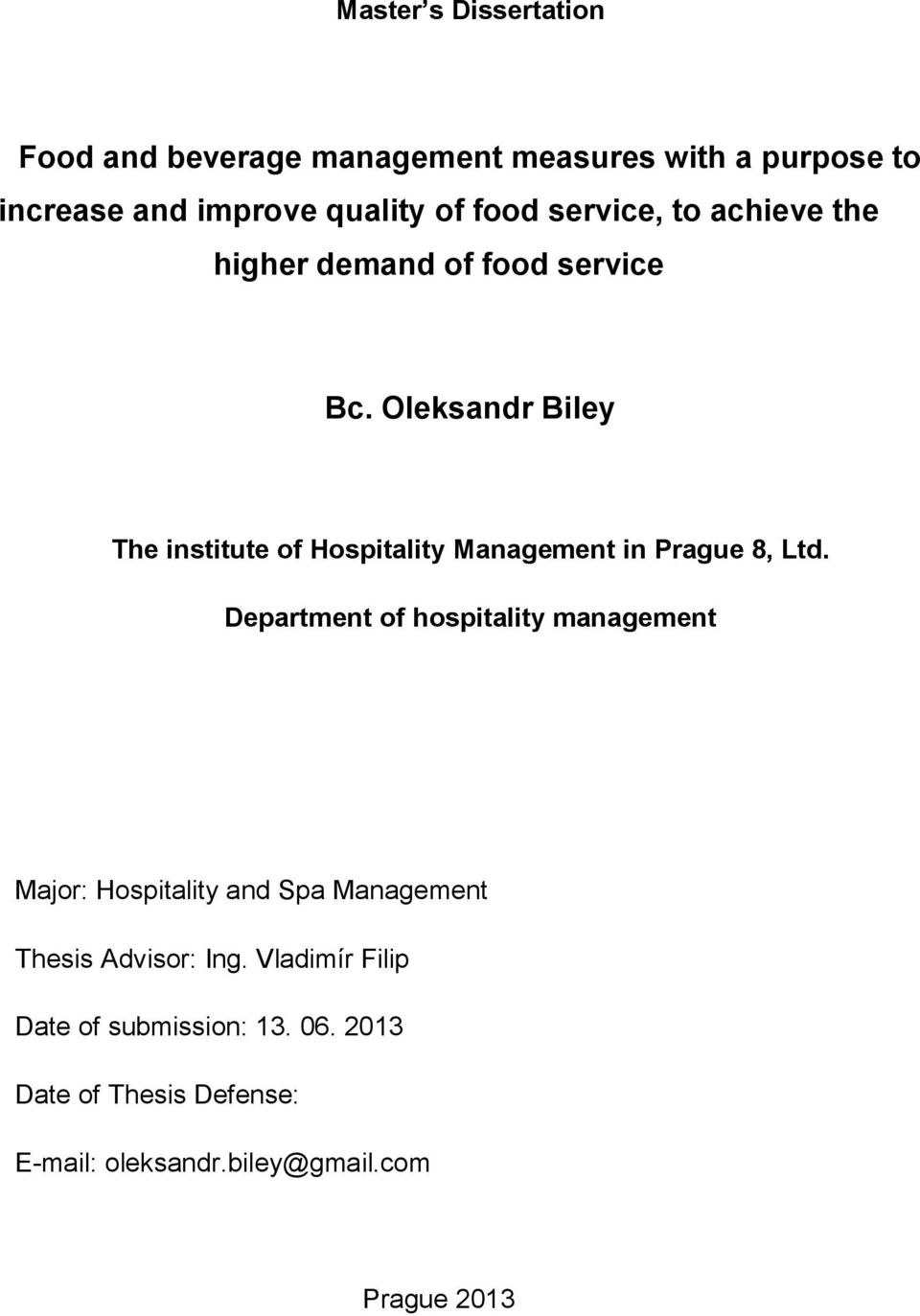Oleksandr Biley The institute of Hospitality Management in Prague 8, Ltd.