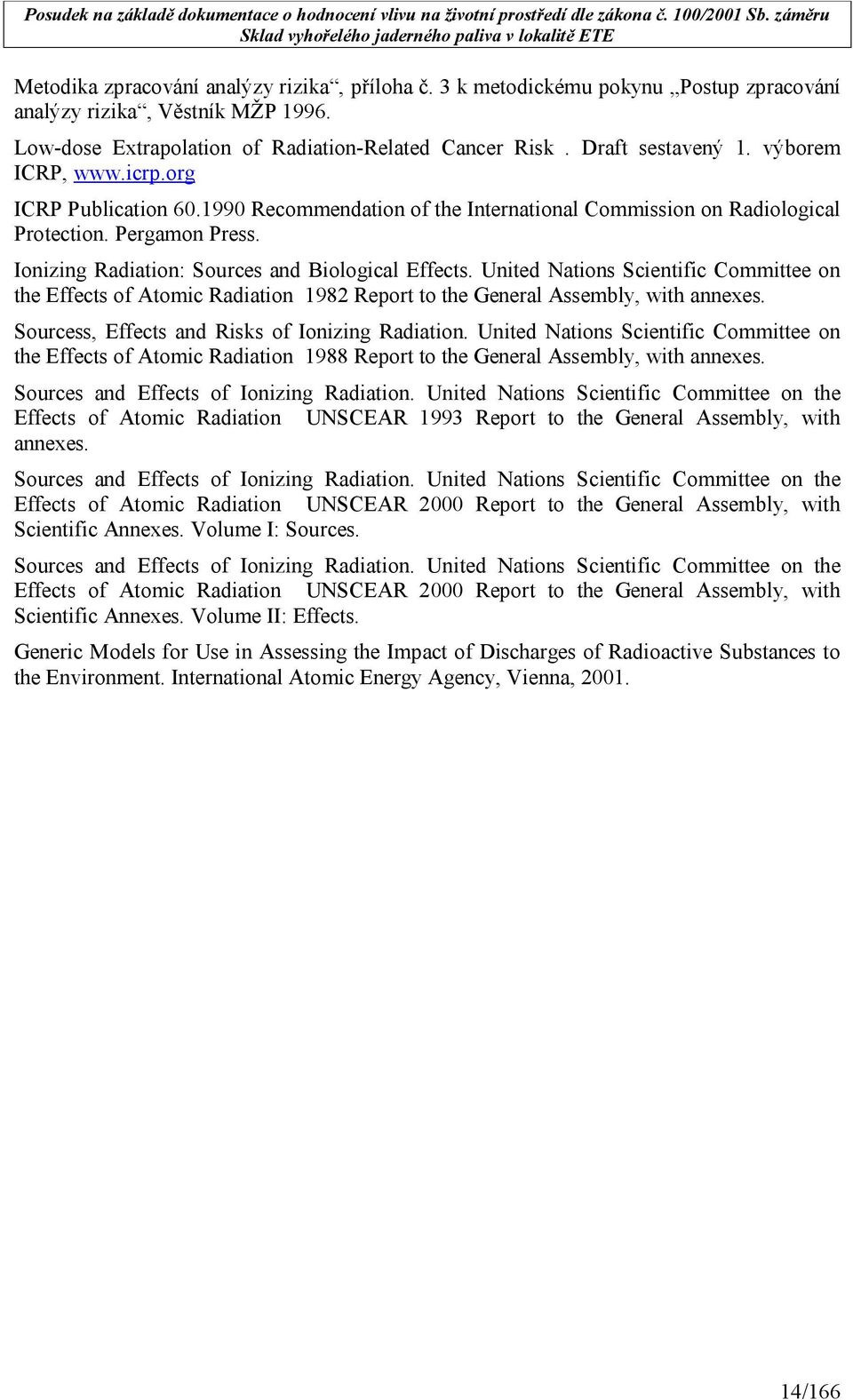 United Nations Scientific Committee on the Effects of Atomic Radiation 1982 Report to the General Assembly, with annexes. Sourcess, Effects and Risks of Ionizing Radiation.