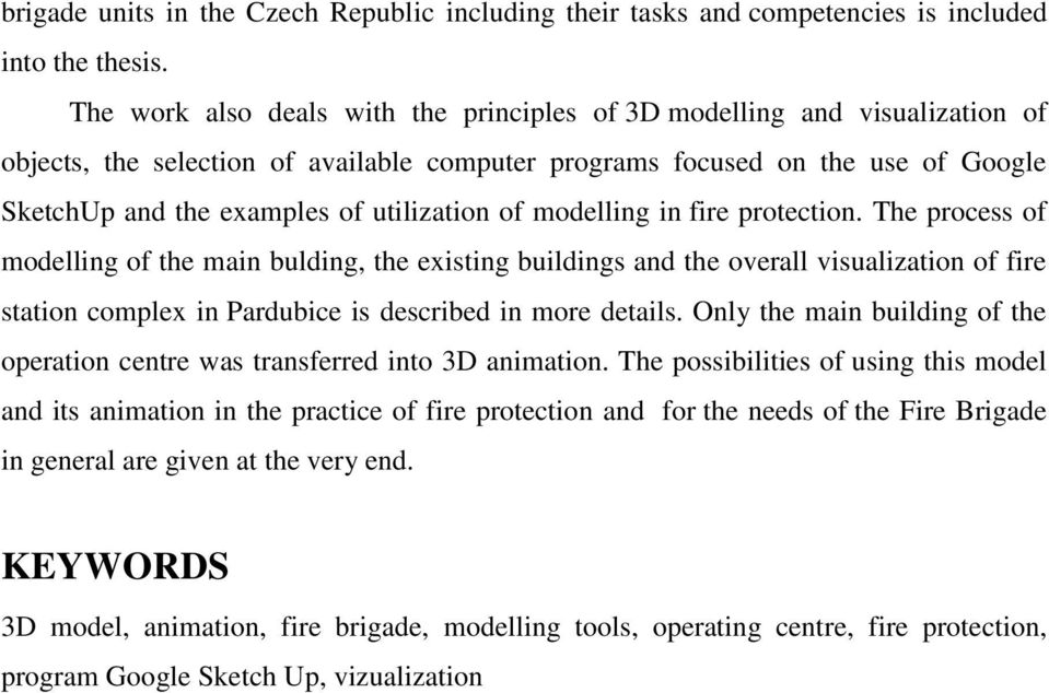 utilization of modelling in fire protection.
