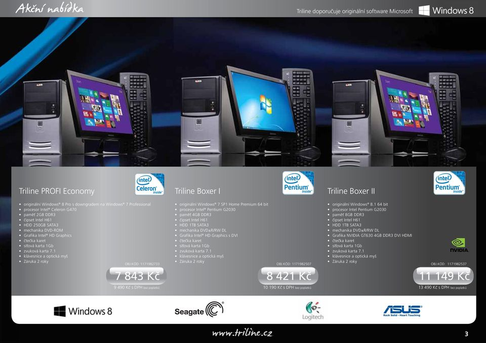 KÓD: 1171982733 7 843 Kč originální Windows 7 SP1 Home Premium 64 bit procesor Intel Pentium G2030 paměť 4GB DDR3 čipset Intel H61 HDD 1TB SATA3 mechanika DVD±R/RW DL Grafika Intel HD Graphics s DVI