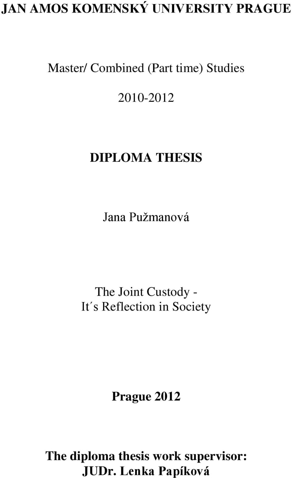 Puţmanová The Joint Custody - It s Reflection in Society