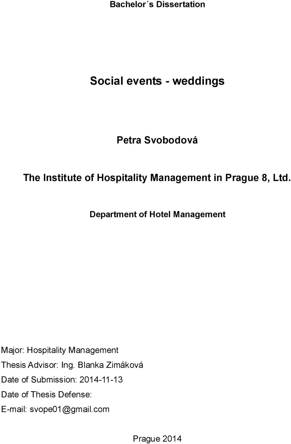 Department of Hotel Management Major: Hospitality Management Thesis Advisor: