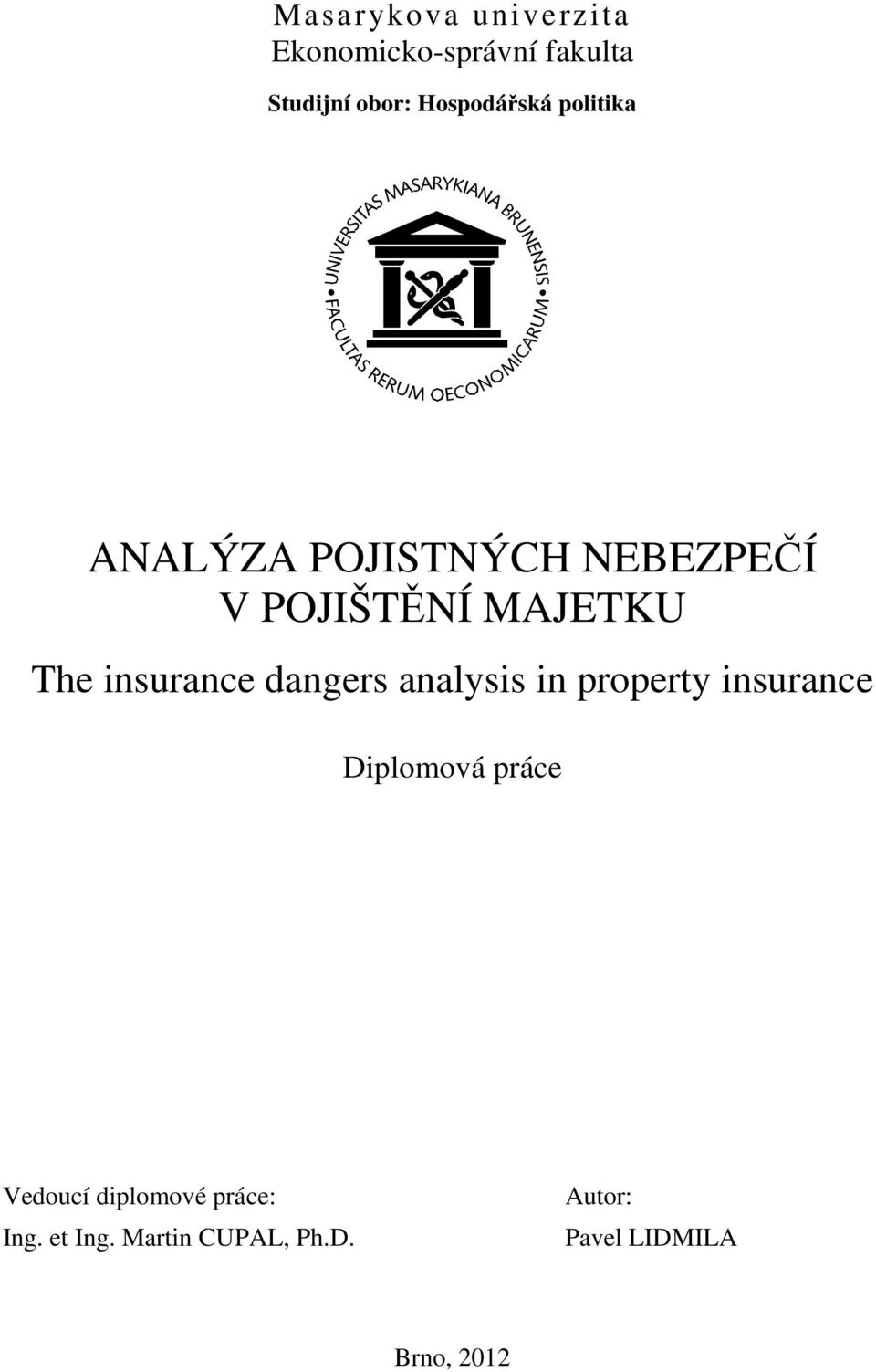 The insurance dangers analysis in property insurance Diplomová práce
