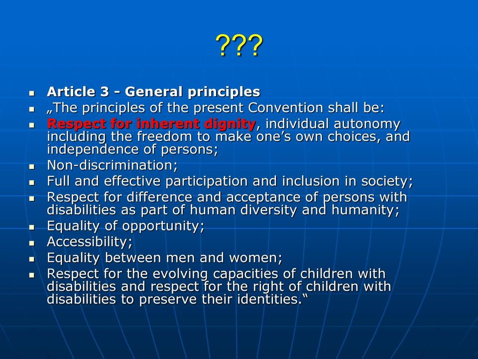 difference and acceptance of persons with disabilities as part of human diversity and humanity; Equality of opportunity; Accessibility; Equality between
