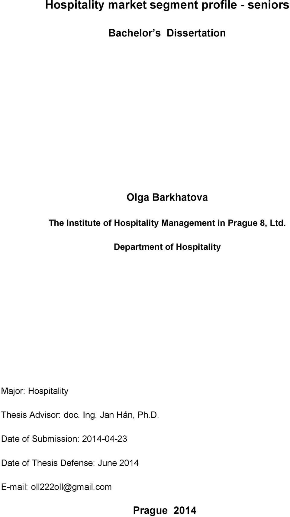 Department of Hospitality Major: Hospitality Thesis Advisor: doc. Ing. Jan Hán, Ph.