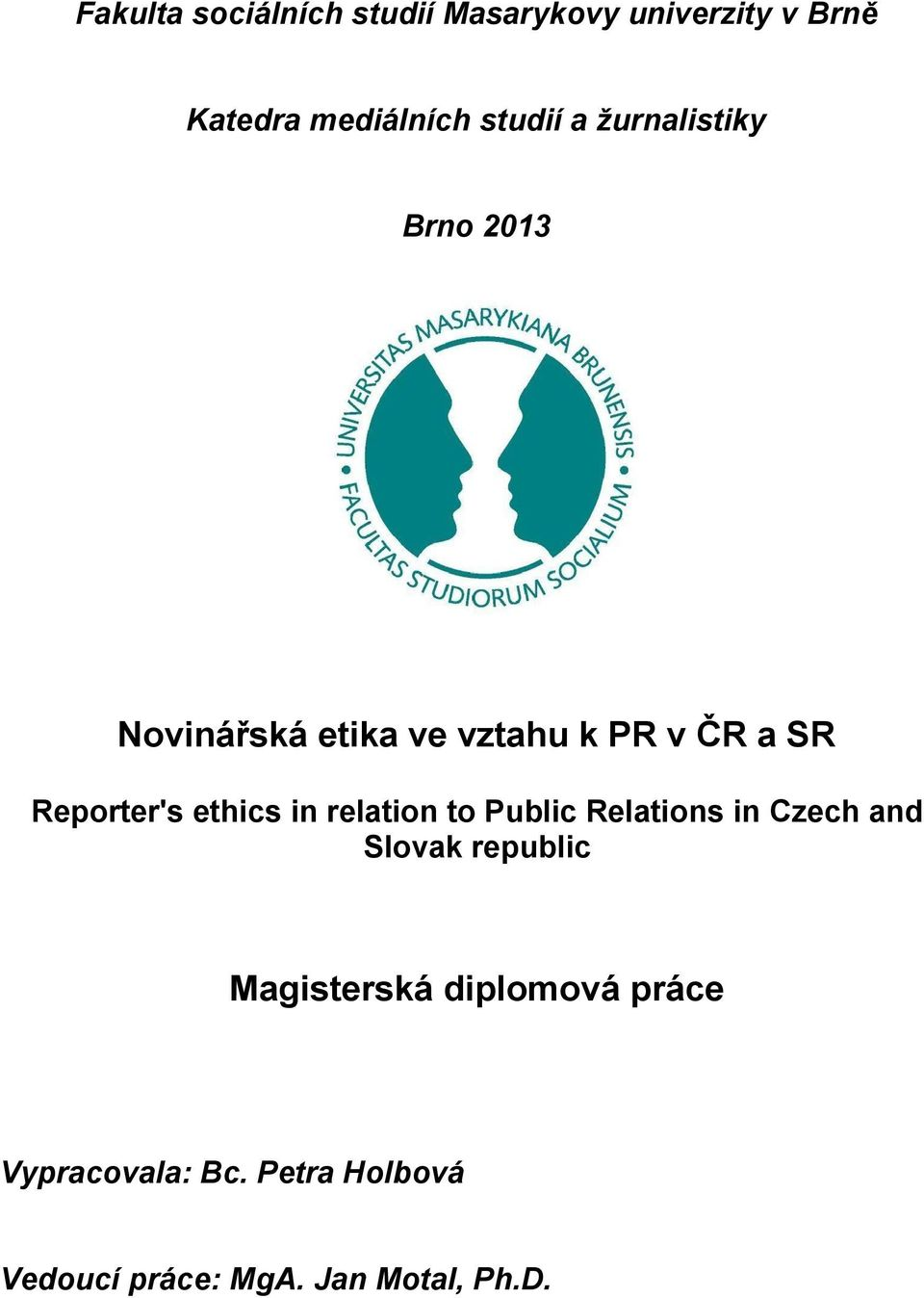 ethics in relation to Public Relations in Czech and Slovak republic Magisterská