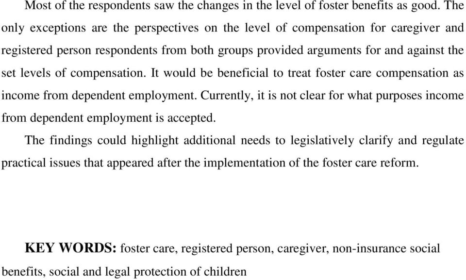 compensation. It would be beneficial to treat foster care compensation as income from dependent employment.