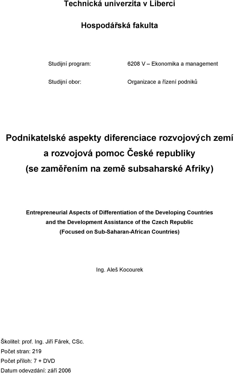 Entrepreneurial Aspects of Differentiation of the Developing Countries and the Development Assistance of the Czech Republic (Focused on