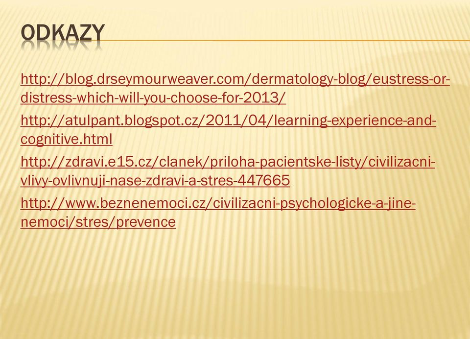 blogspot.cz/2011/04/learning-experience-andcognitive.html http://zdravi.e15.