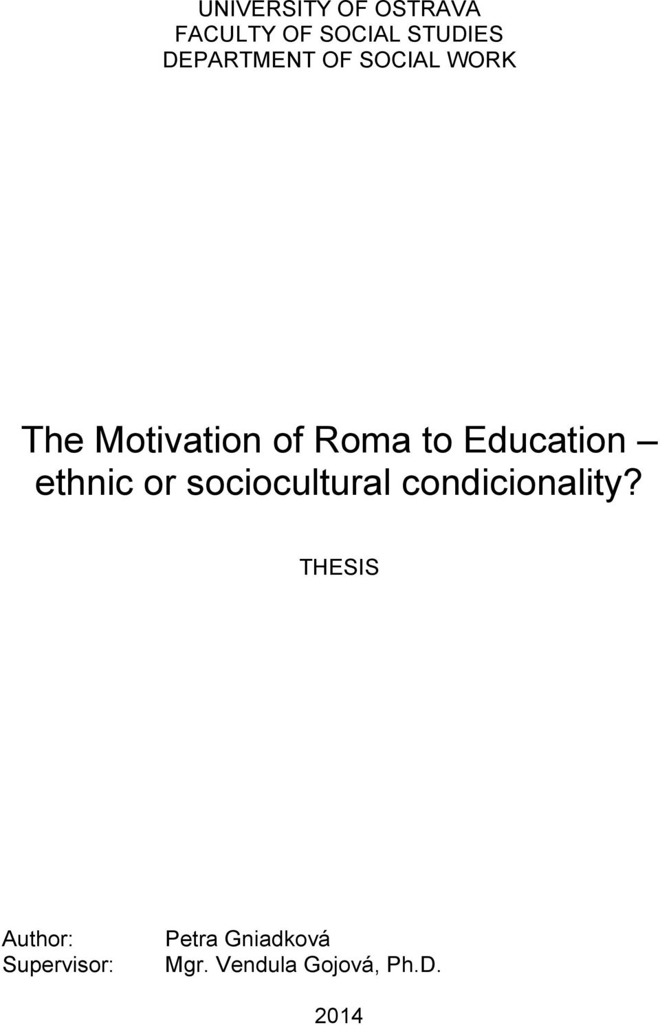 Education ethnic or sociocultural condicionality?