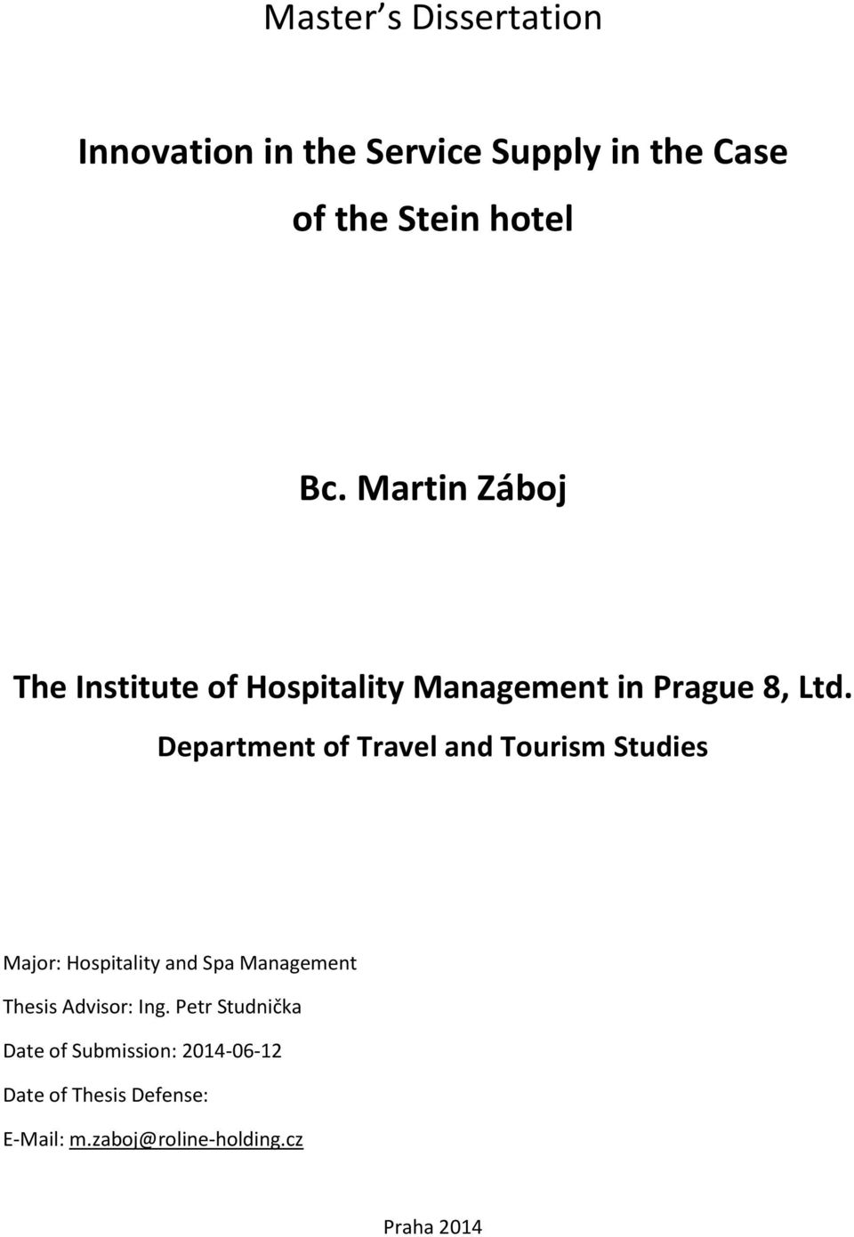 Department of Travel and Tourism Studies Major: Hospitality and Spa Management Thesis