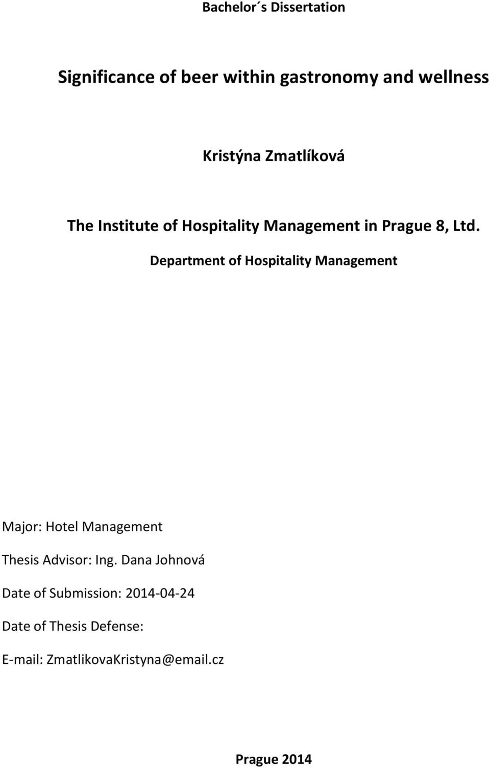 Department of Hospitality Management Major: Hotel Management Thesis Advisor: Ing.