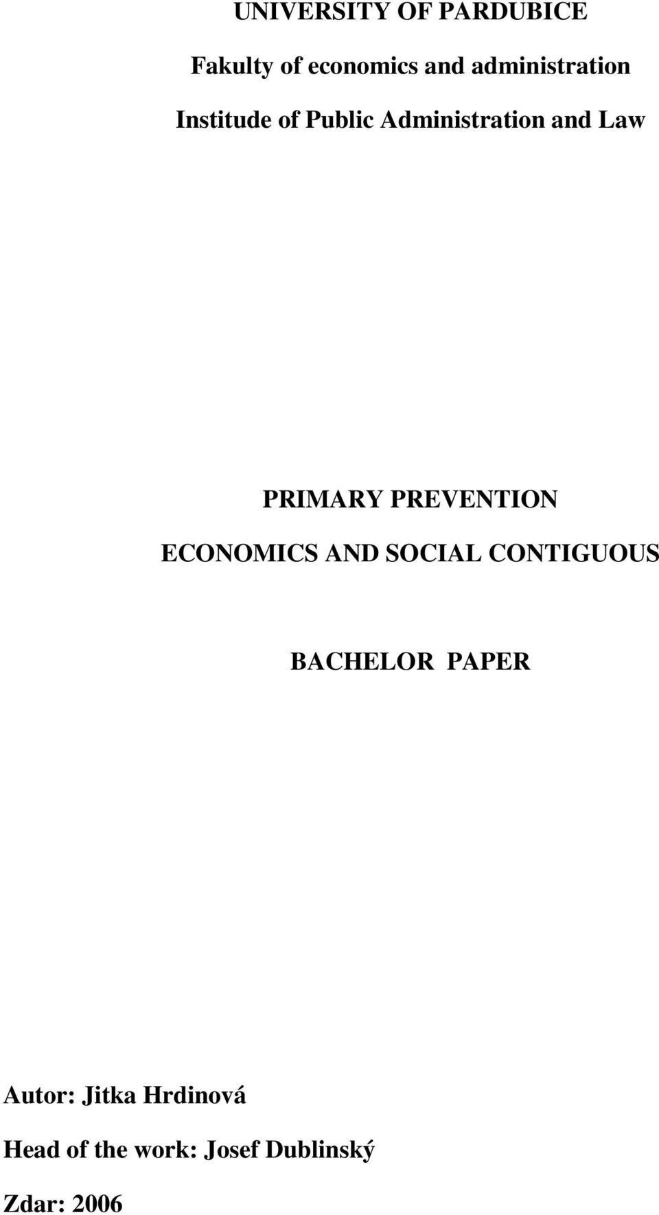 PRIMARY PREVENTION ECONOMICS AND SOCIAL CONTIGUOUS BACHELOR