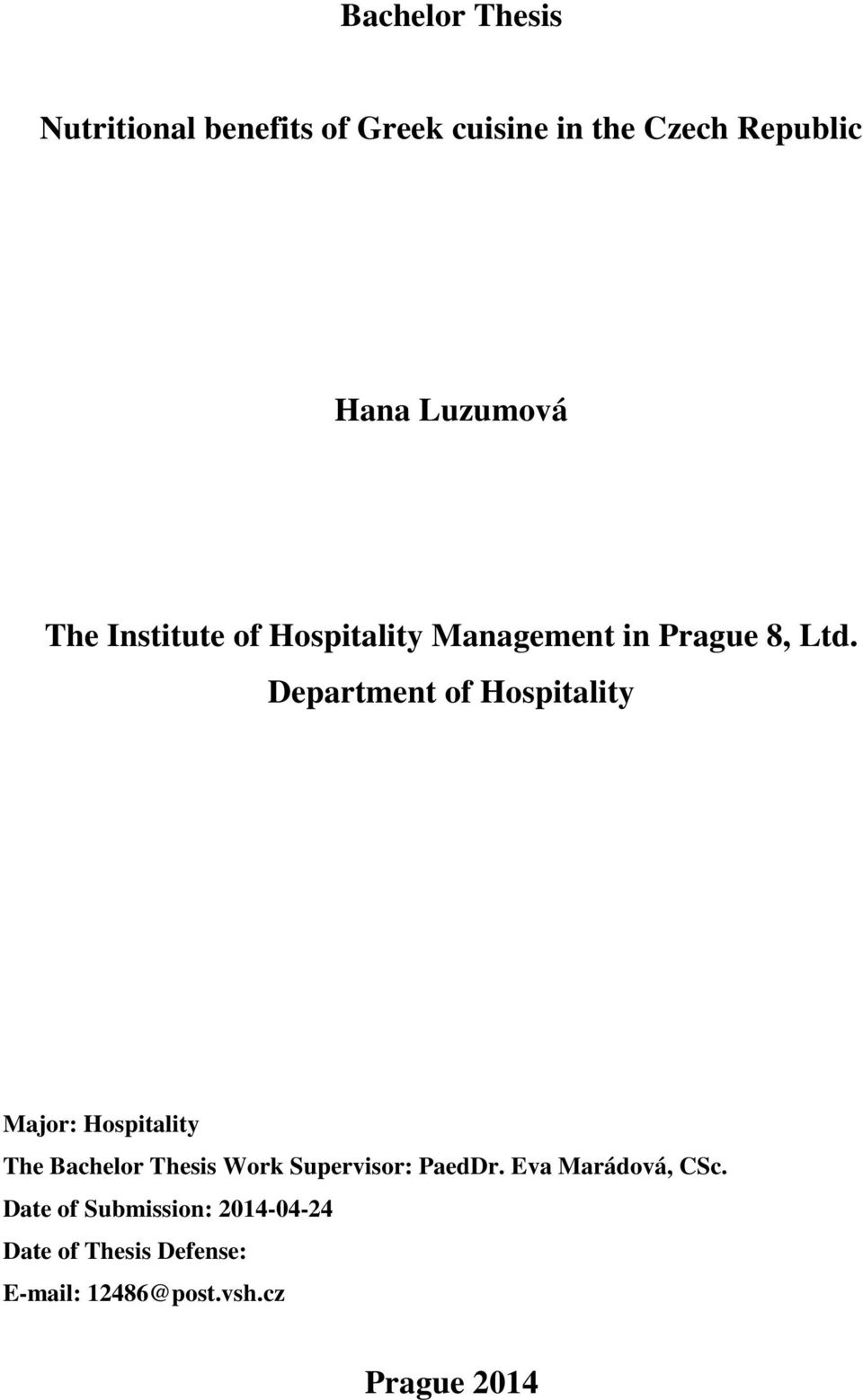 Department of Hospitality Major: Hospitality The Bachelor Thesis Work Supervisor: