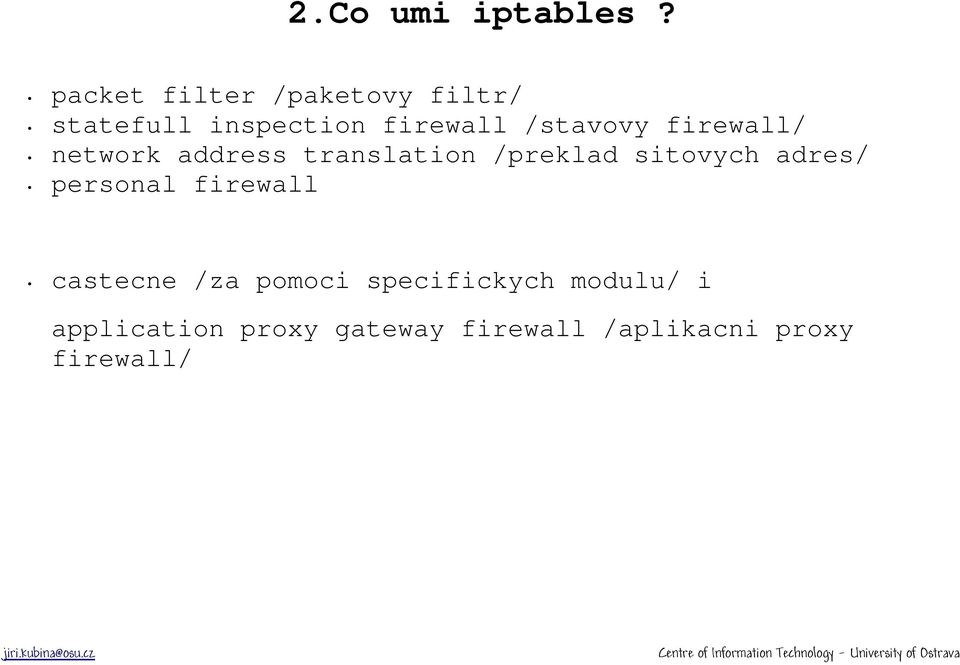 /stavovy firewall/ network address translation /preklad sitovych