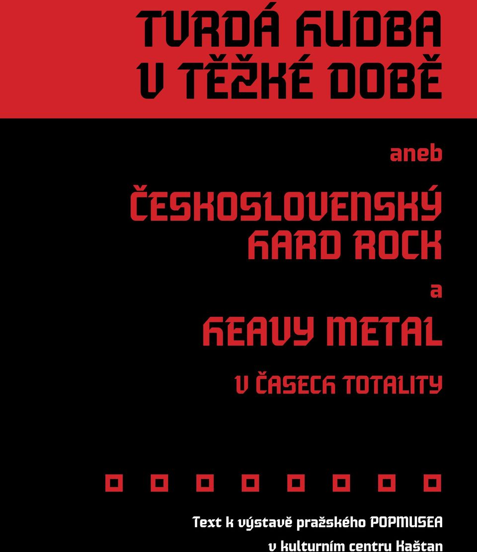 METAL V ČASECH TOTALITY Text k