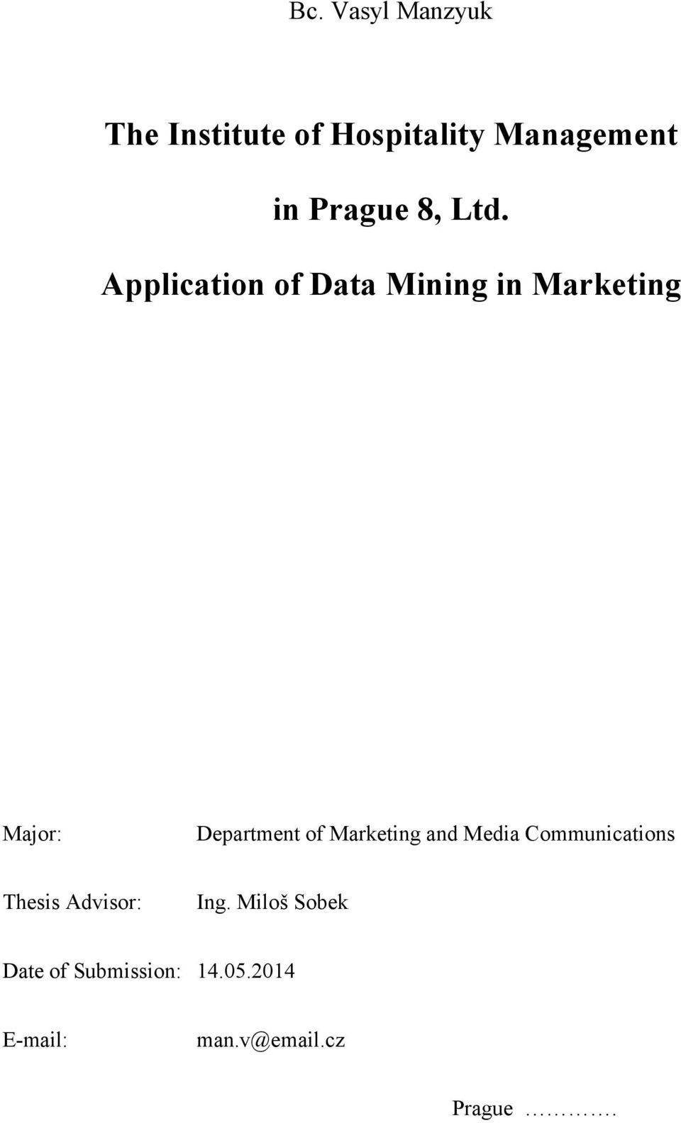 Application of Data Mining in Marketing Major: Department of