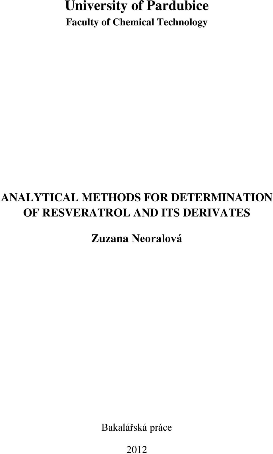 FOR DETERMINATION OF RESVERATROL AND ITS