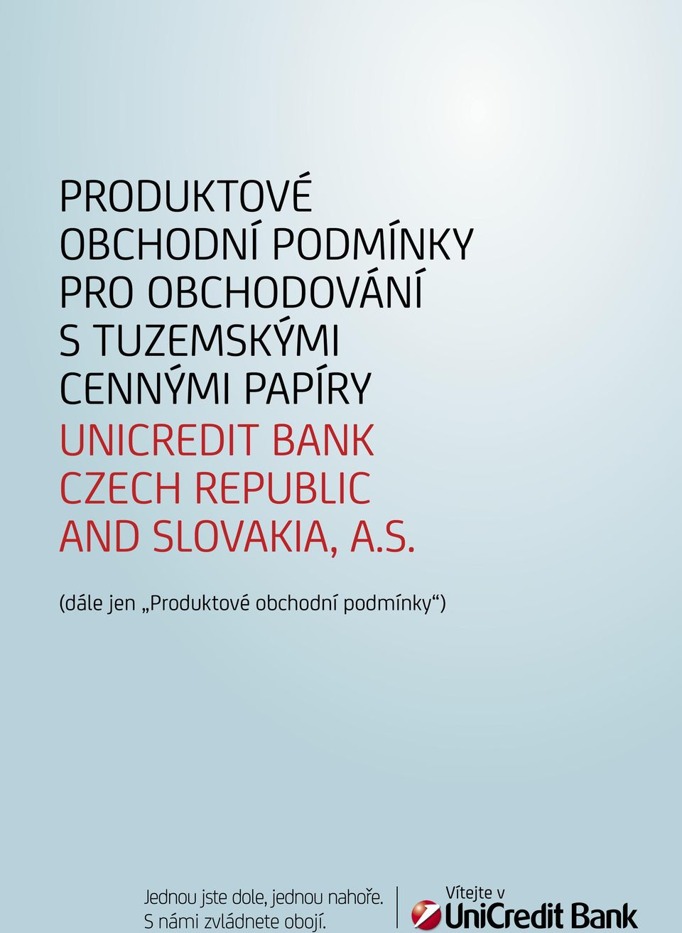 UNICREDIT BANK CZECH REPUBLIC AND