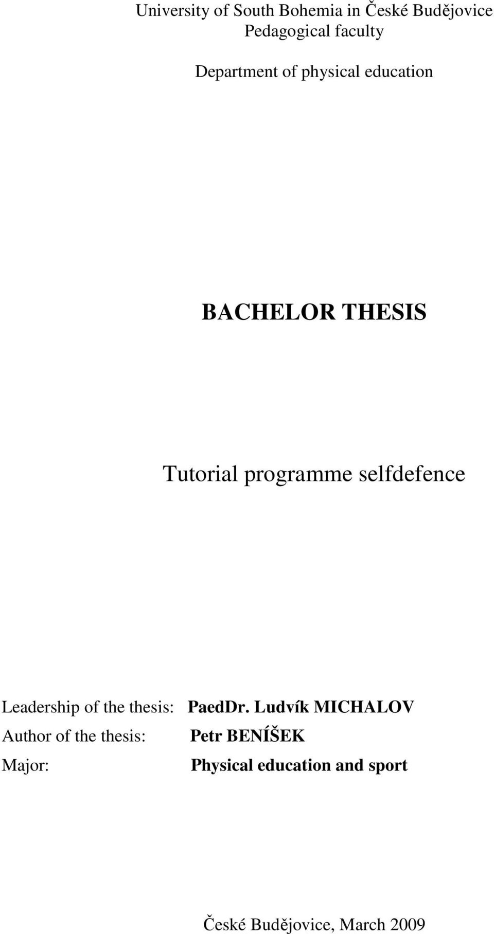 selfdefence Leadership of the thesis: PaedDr.