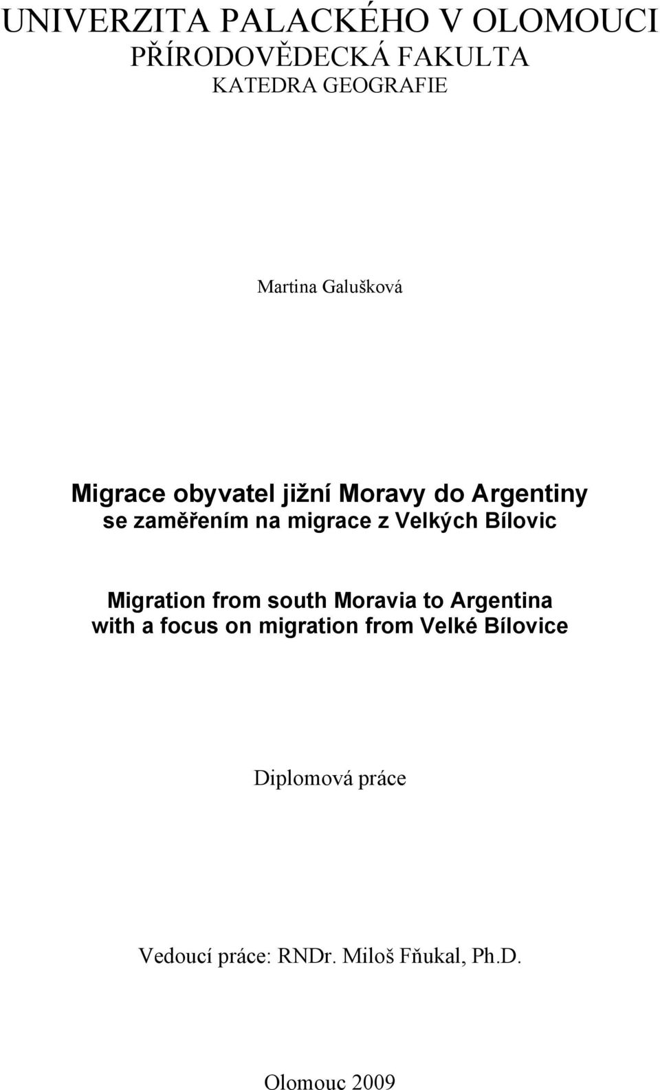 Velkých Bílovic Migration from south Moravia to Argentina with a focus on migration