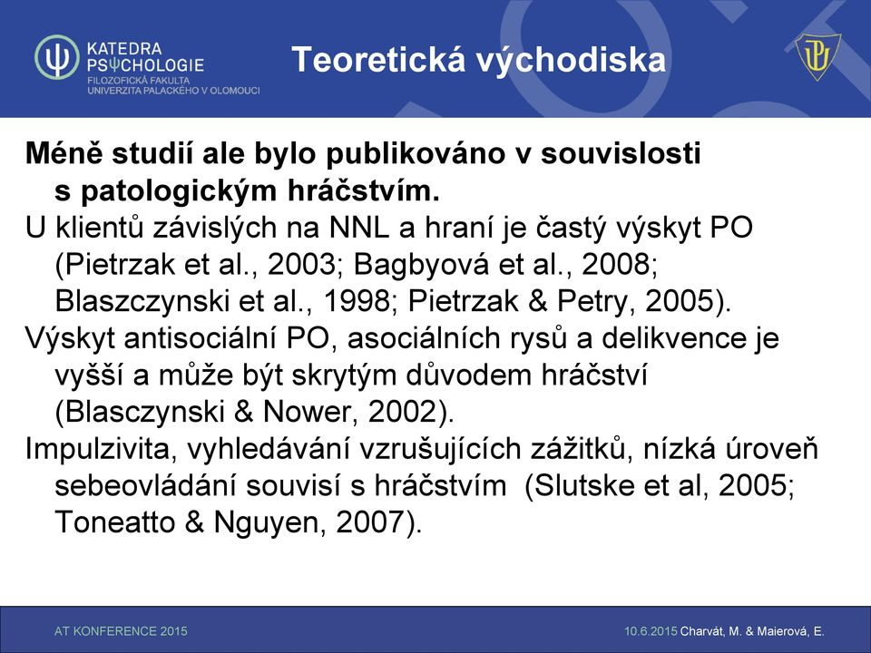 , 1998; Pietrzak & Petry, 2005).