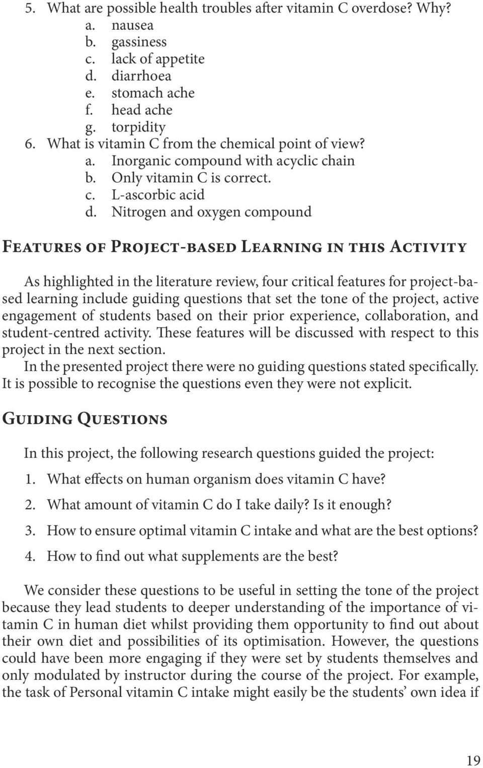 Nitrogen and oxygen compound Features of Project-based Learning in this Activity As highlighted in the literature review, four critical features for project-based learning include guiding questions