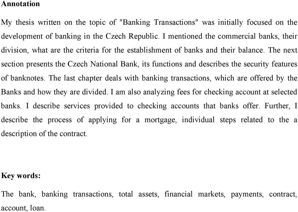 The next section presents the Czech National Bank, its functions and describes the security features of banknotes.