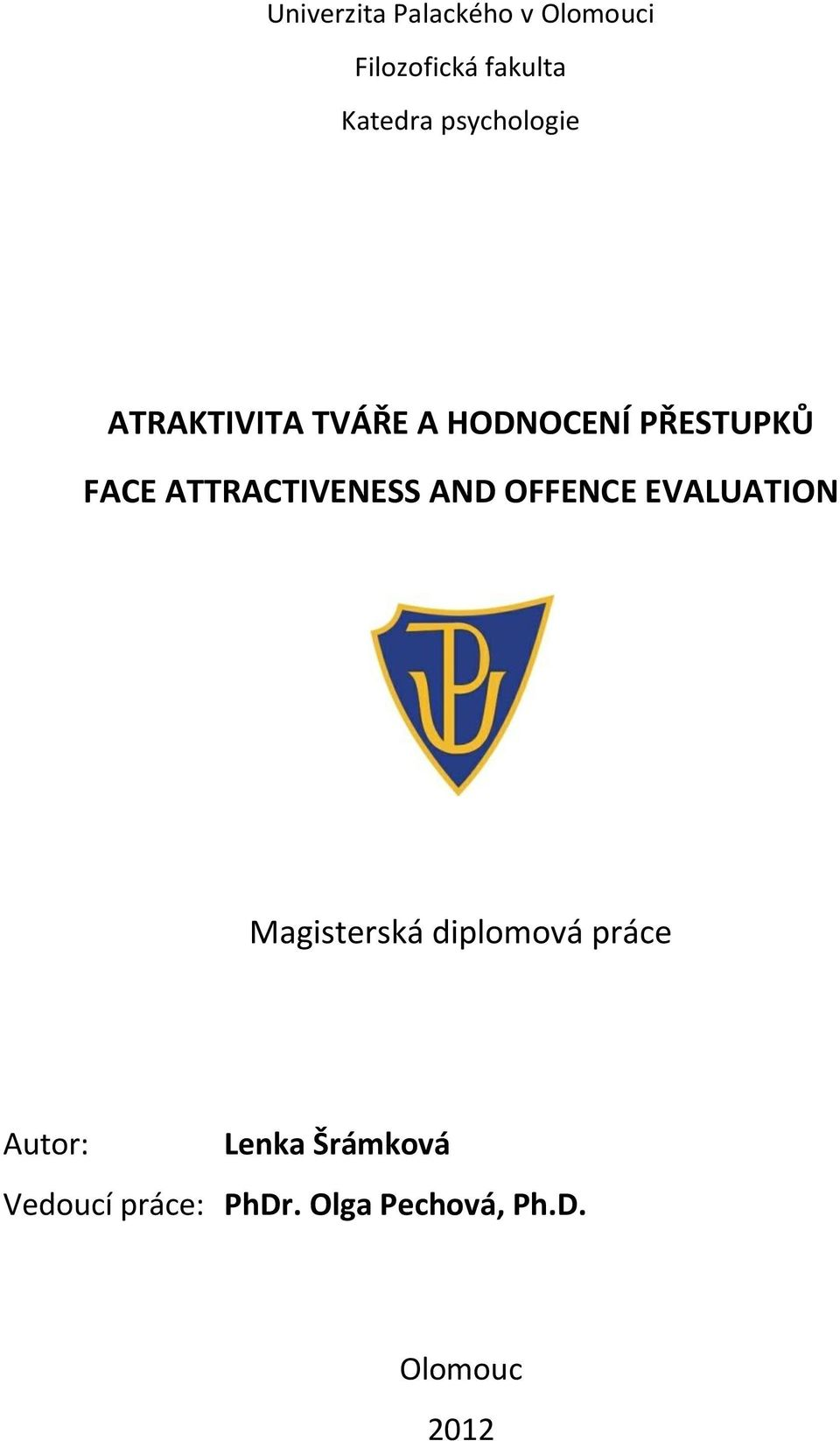 ATTRACTIVENESS AND OFFENCE EVALUATION Magisterská diplomová