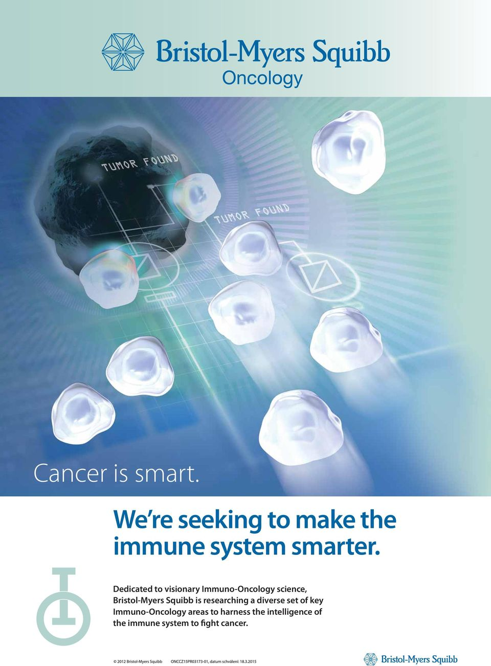 researching a diverse set of key Immuno-Oncology areas to harness the