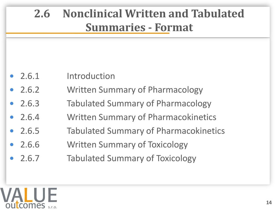6.4 Written Summary of Pharmacokinetics 2.6.5 Tabulated Summary of Pharmacokinetics 2.