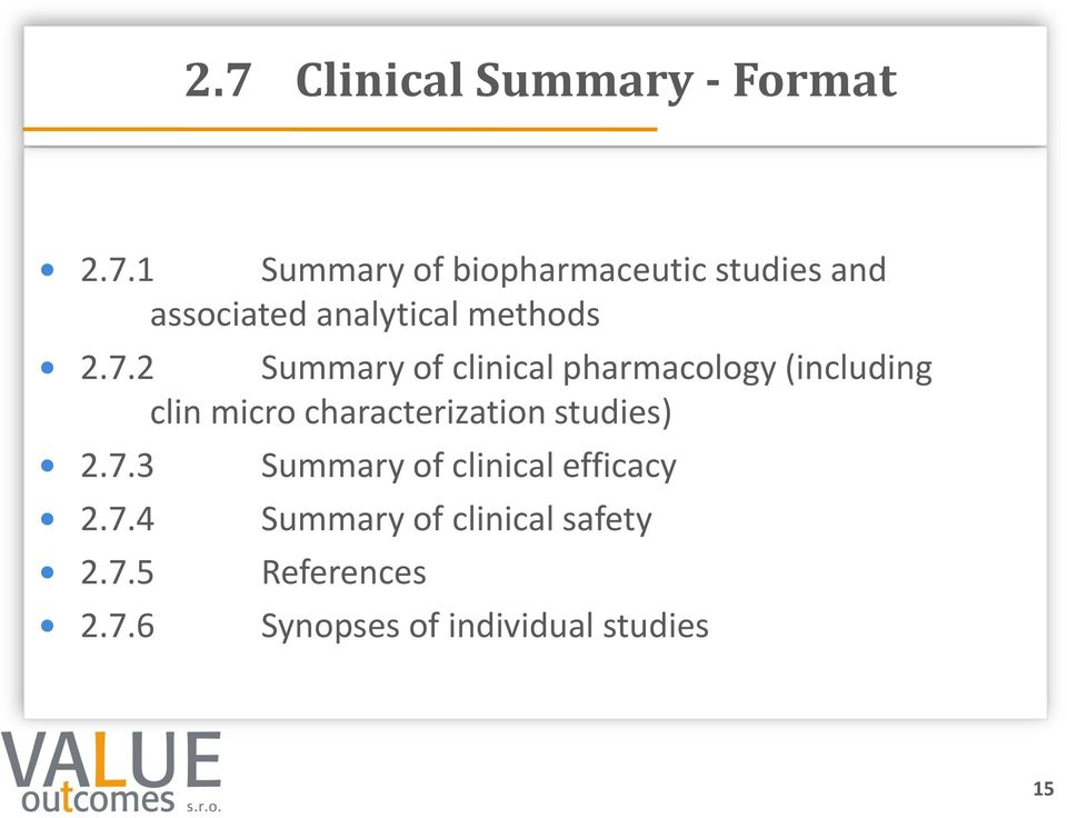studies) 2.7.3 Summary of clinical efficacy 2.7.4 Summary of clinical safety 2.