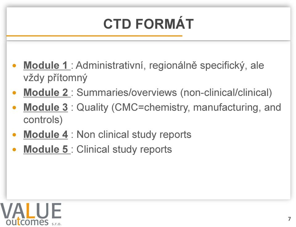 (non-clinical/clinical) Module 3 : Quality (CMC=chemistry,