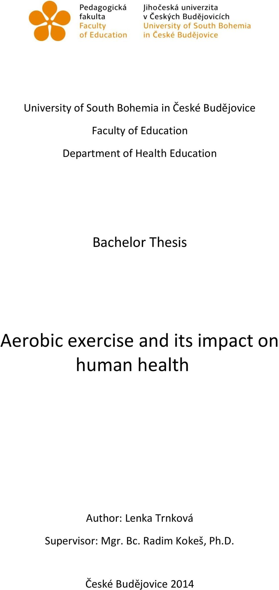 Aerobic exercise and its impact on human health Author: Lenka