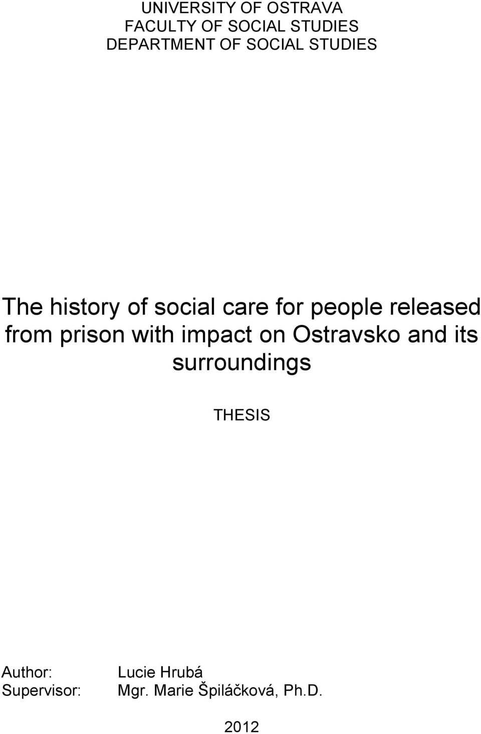from prison with impact on Ostravsko and its surroundings