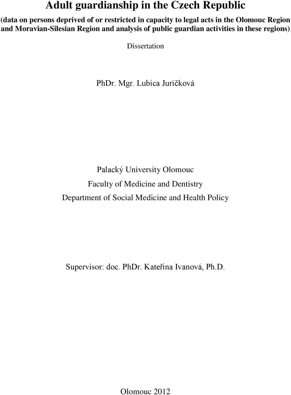 regions) Dissertation PhDr. Mgr.