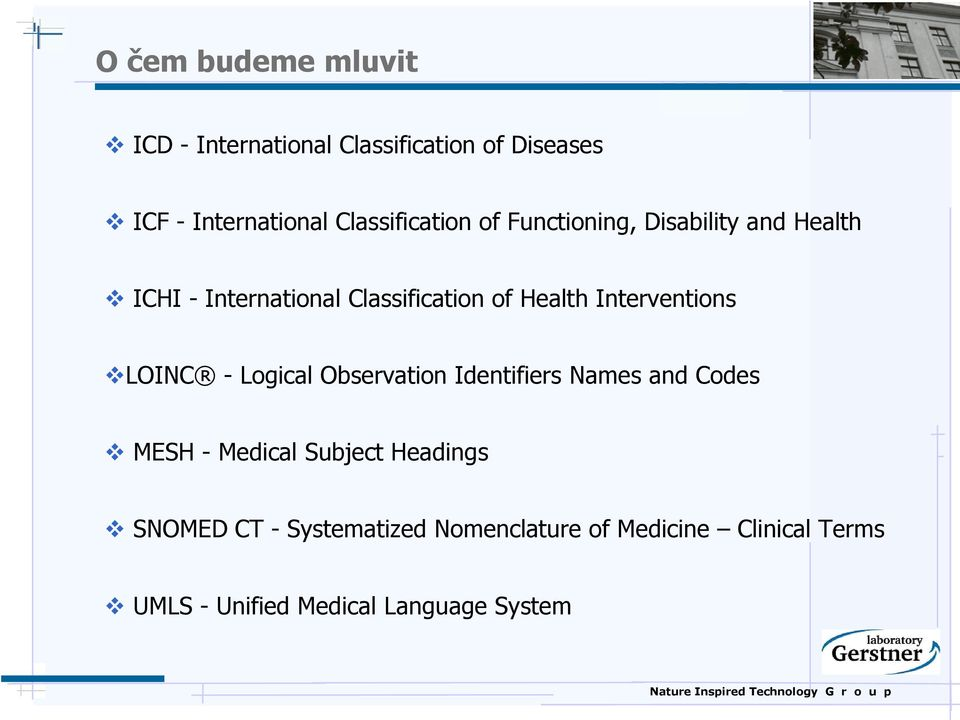 Health Interventions LOINC - Logical Observation Identifiers Names and Codes MESH - Medical