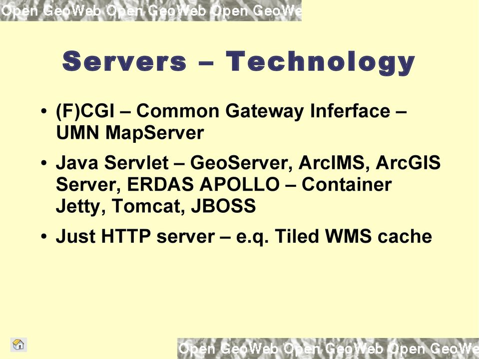 ArcIMS, ArcGIS Server, ERDAS APOLLO Container