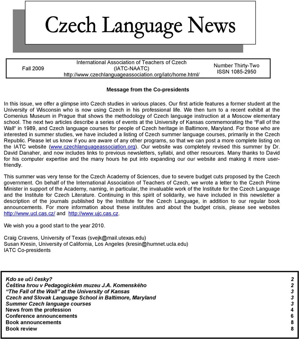 Our first article features a former student at the University of Wisconsin who is now using Czech in his professional life.