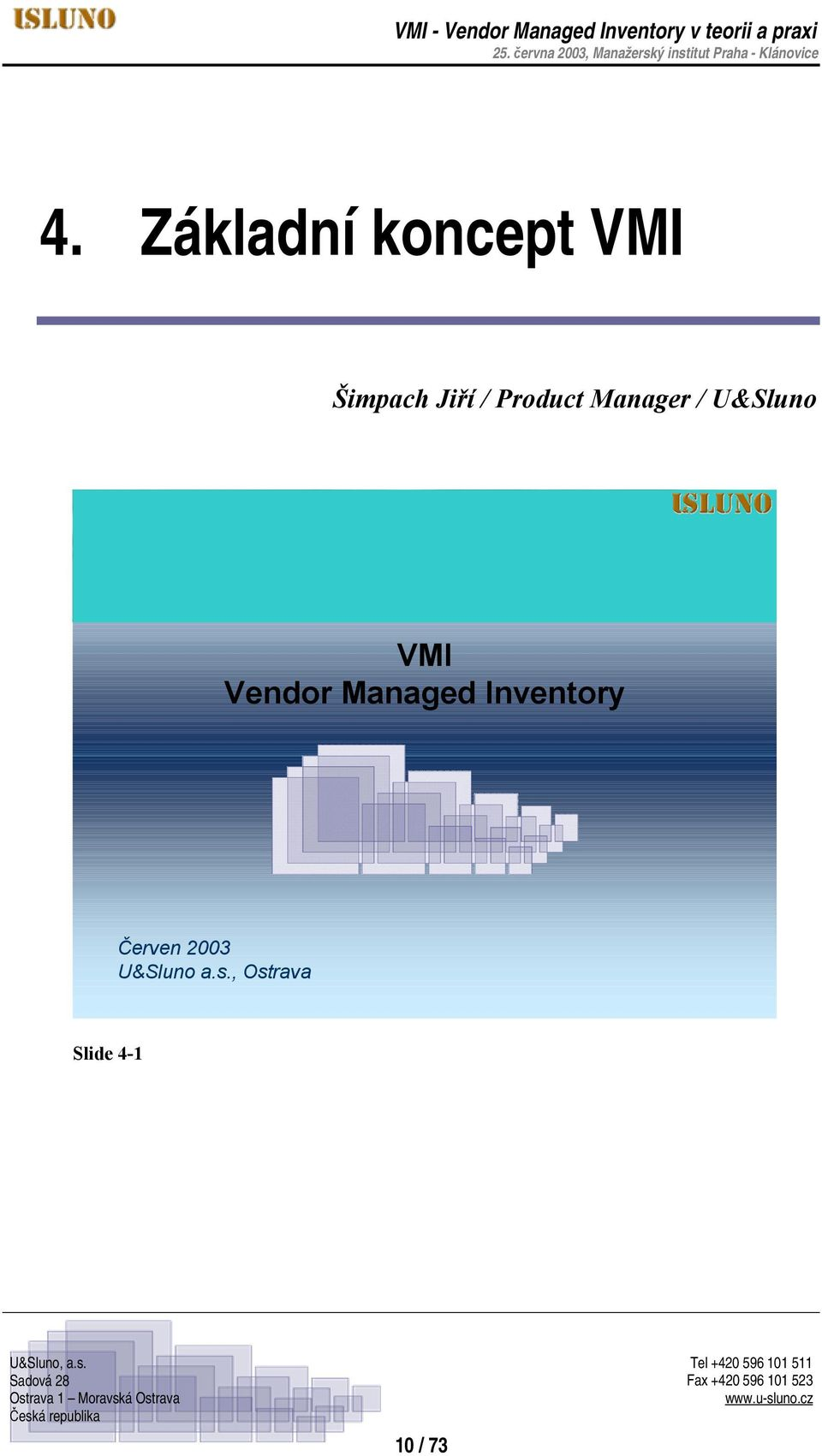 Vendor Managed Inventory Červen 2003